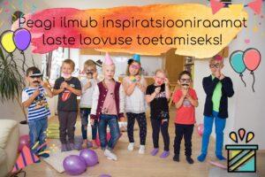 Peagi ilmub uus inspiratsiooniraamat laste loovuse jõustamiseks!