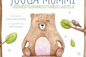 Uus raamat: Jooga-Mõmmi lõdvestusharjutused lastele